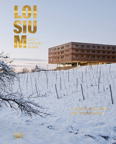 Loisium Sudsteiermark: In Touch with Wine and Architecture (Hardback)