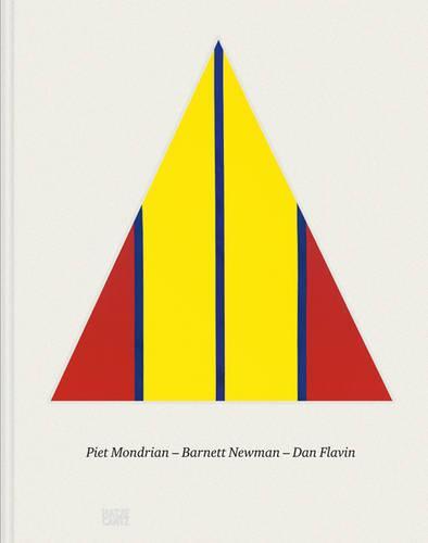 Piet Mondrian. Barnett Newman. Dan Flavin (Hardback)