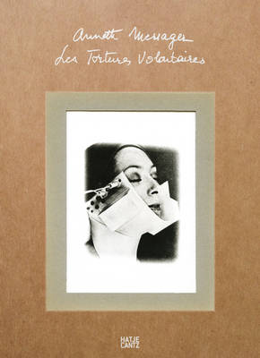 Annette Messager: Voluntary Tortures (Paperback)