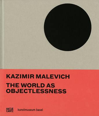 Kazimir Malevich: The World as Objectlessness (Hardback)