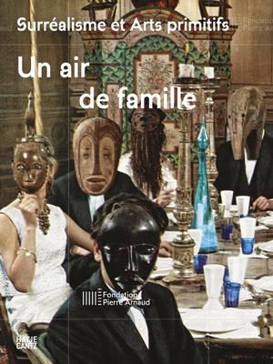 Surrealisme et arts primitifs (French Edition): Un air de famille (Paperback)