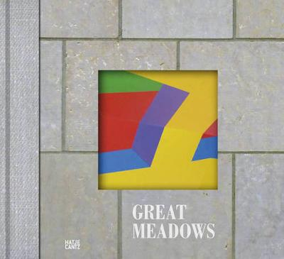 Great Meadows: The Making of Here (Hardback)
