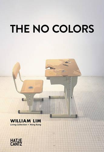 The No Colours: William Lin. Living Collection in Hong Kong (Hardback)