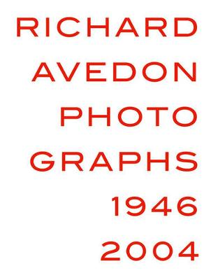 Richard Avedon: Photogrpahs 1946-2004 (Hardback)