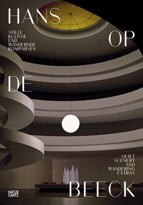 Hans Op de Beeck: Stille Kulisse und wandernde Komparsen (Paperback)