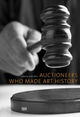 Auctioneers Who Made Art History (Paperback)