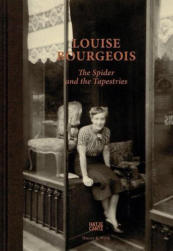 Louise Bourgeois: The Spider and the Tapestries (Hardback)
