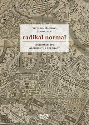Radikal normal (German Edition): Positionen zur Architektur der Stadt (Hardback)