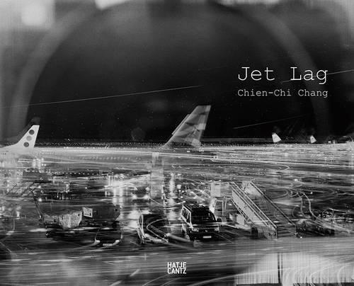 Chien-Chi Chang - Jet Lag (Hardback)