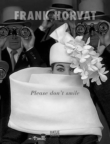 Frank Horvat: Please Don't Smile (Hardback)