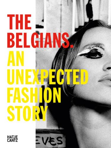 The Belgians: An Unexpected Fashion Story (Hardback)