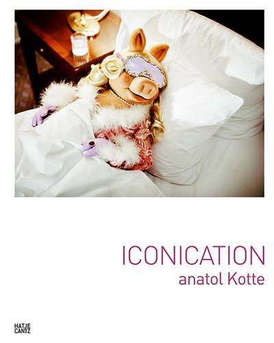 Anatol Kotte: Iconication (Hardback)
