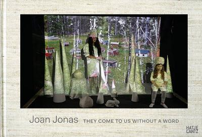 Joan Jonas: They Come to Us without a WordUnited States Pavilion 56th International Art Exhibition, Venice (Hardback)