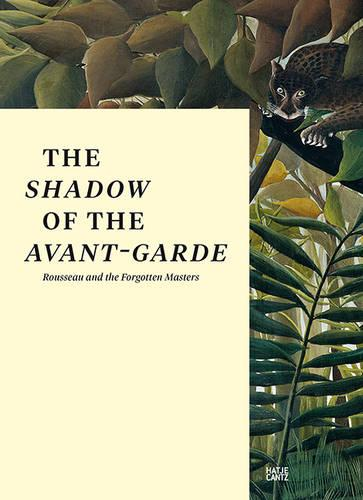 The Shadow of the Avant-Garde: Roussea and the Forgotten Masters (Paperback)