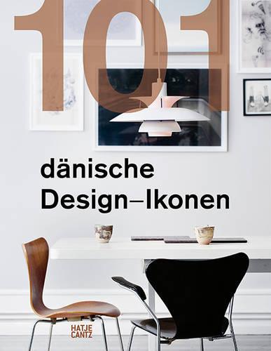 101 Danish Design Icons (Hardback)