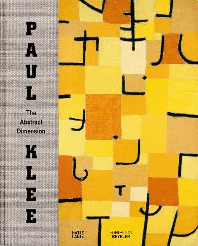 Paul Klee: The Abstract Dimension (Hardback)