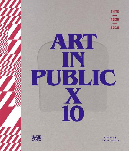 IHME 2009-2018 - Art in Public X 10 (Hardback)