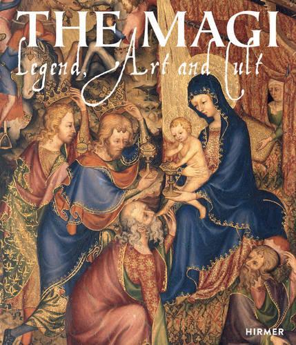 The Magi: Legend, Art and Cult (Hardback)