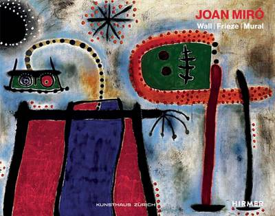 Joan Miro: Wall | Frieze | Mural (Hardback)