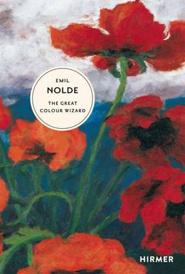 Emil Nolde: The Great Colour Wizard - The Great Masters of Art (Hardback)