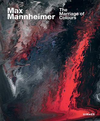 Max Mannheimer: The Marriage of Colours (Hardback)