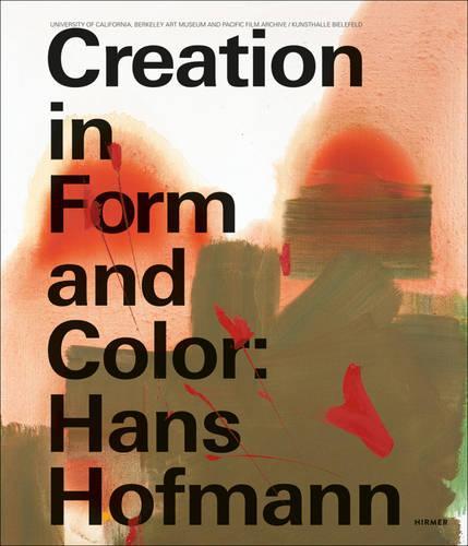 Creation in Form and Color: Hans Hoffmann (Hardback)