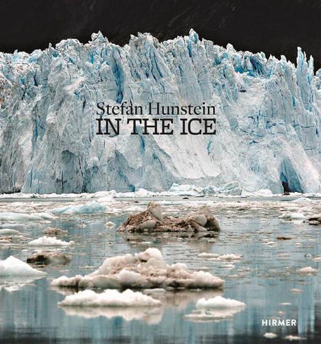 Stefan Hunstein: In the Ice (Hardback)