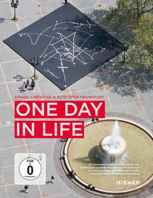 One Day in Life: A concert project in collaboration with numerous other Frankfurt institutions (Hardback)