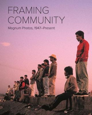 The Appeal of Community in Magnum Photos: 1947 - Present (Paperback)