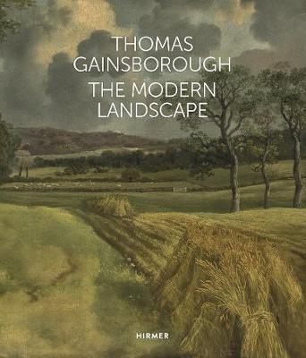 Thomas Gainsborough: The Modern Landscape (Hardback)