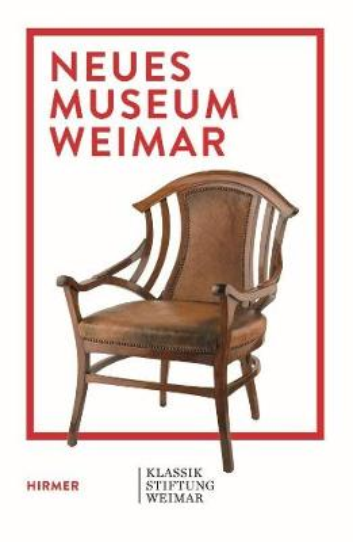 Neues Museum Weimar: Van de Velde, Nietzsche and Modernism around 1900 (Paperback)