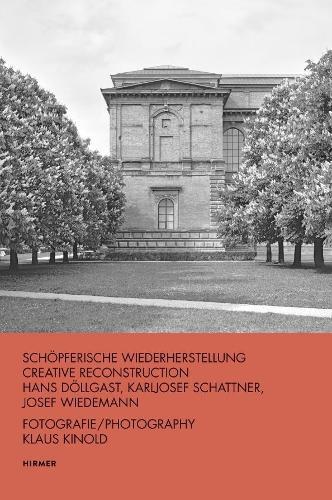 Hans Doellgast, Karljosef Schattner, Josef Wiedemann: Creative Reconstruction (Hardback)