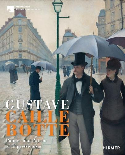 Gustave Caillebotte: The Painter Patron of the Impressionists (Hardback)