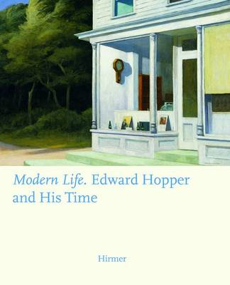 Modern Life: Edward Hopper and His Time (Hardback)