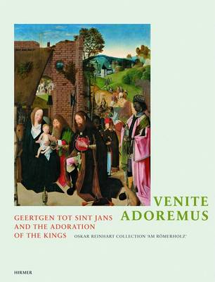 Venite, Adoremus: Geertgen Tot Sint Jans and the Adoration of the Kings (Paperback)