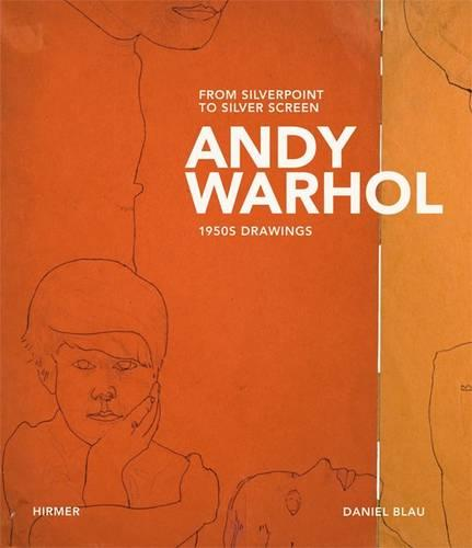 Andy Warhol: From Silverpoint to Silver Screen * 1950s Drawings (Hardback)