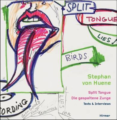 Stephan von Huene: Split tongue * Texts & Interviews (Hardback)
