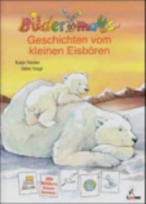 Geschichten Vom Kleinen Eisbaren (Hardback)