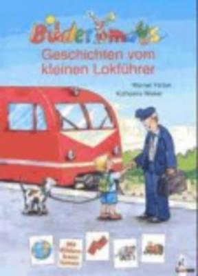 Geschichten Vom Kleinen Lokfuhrer (Hardback)