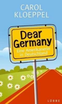 Dear Germany Eine Amerikanerin Deutschland (Paperback)