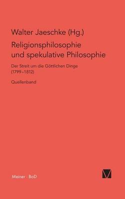 Religionsphilosophie Und Spekulative Theologie / Religionsphilosophie Und Spekulative Theologie (Hardback)