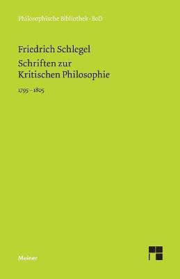 Schriften Zur Kritischen Philosophie 1795-1805 (Paperback)