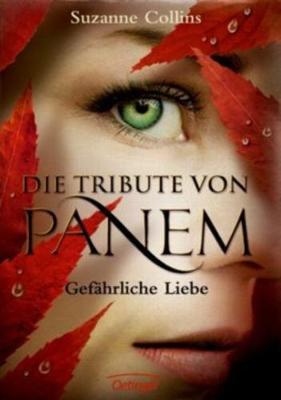 Gefahrliche Liebe (Die Tribute von Panem 2) (Hardback)