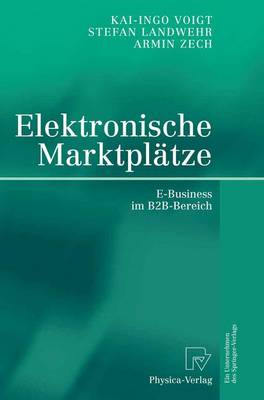 Elektronische Marktpl tze: E-Business Im B2B-Bereich (Hardback)