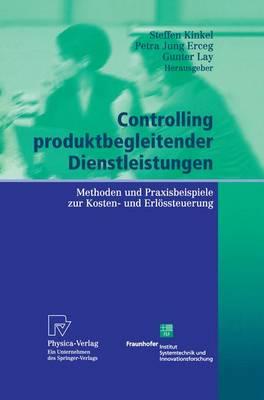 Controlling Produktbegleitender Dienstleistungen: Methoden Und Praxisbeispiele Zur Kosten- Und Erl ssteuerung (Hardback)