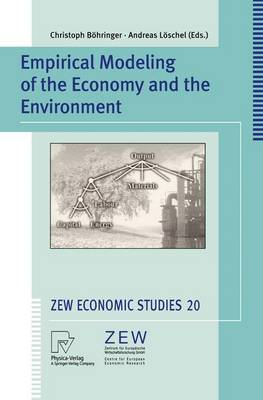 Empirical Modeling of the Economy and the Environment - ZEW Economic Studies 20 (Paperback)