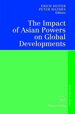 The Impact of Asian Powers on Global Developments (Hardback)