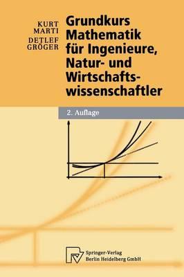 Grundkurs Mathematik F r Ingenieure, Natur- Und Wirtschaftswissenschaftler - Physica-Lehrbuch (Hardback)