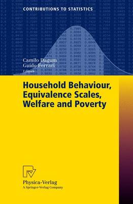 Household Behaviour, Equivalence Scales, Welfare and Poverty - Contributions to Statistics (Paperback)