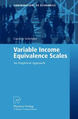 Variable Income Equivalence Scales: An Empirical Approach - Contributions to Economics (Paperback)